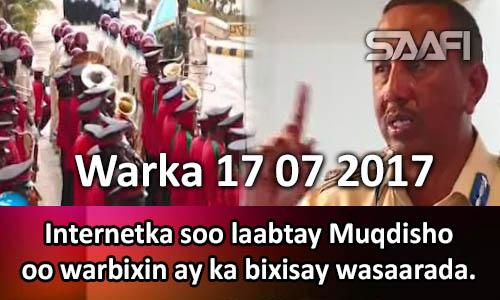 Photo of Warka 17 07 2017 Internetka soo laabtay Muqdisho oo warbixin ay ka bixisay…