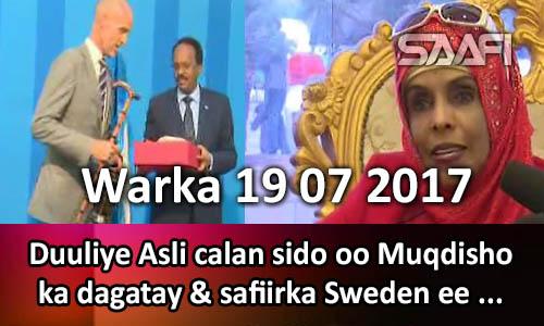 Photo of Warka 19 07 2017 Duuliye Asli calan sido oo Muqdisho ka dagatay & safiirka Sweden ee…