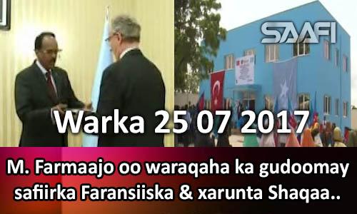 Photo of Warka 25 07 2017 M. Farmaajo oo waraaqaha kagudoomay safiirka Faransiiska…