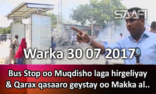 Photo of Warka 30 07 2017 Bus Stop oo Muqdisho laga hirgeliyay & qarax qasaaro geystay…