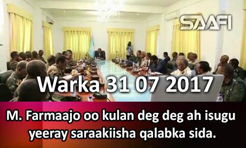 Photo of Warka 31 07 2017 M. Farmaajo oo kulan deg deg isugu yeeray saraakiisha qalabka sida.