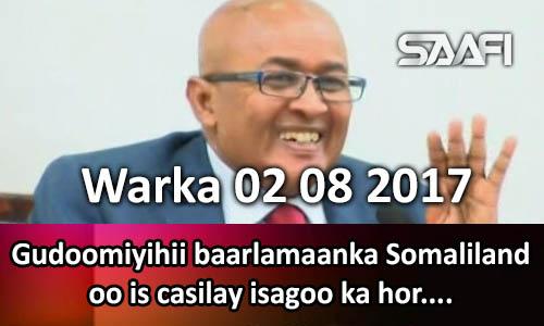 Photo of Warka 02 08 2017 Gudoomiyihii baarlamaanka Somaliland oo is casilay isagoo…
