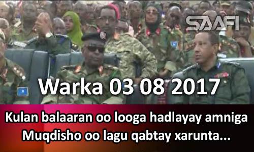 Photo of Warka 03 08 2017 Kulan balaaran oo looga hadlayay amniga Muqdisho oo lagu…