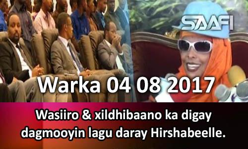 Photo of Warka 04 08 2017 Wasiiro & xildhibaano ka digay dagmooyin lagu daray Hirshabeele.