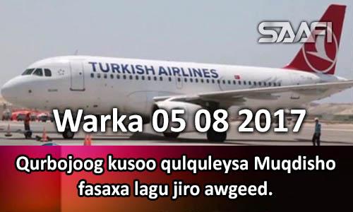 Photo of Warka 05 08 2017 Qurbojoog kusoo qulquleysa Muqdisho fasaxa lagu jiro awgeed.