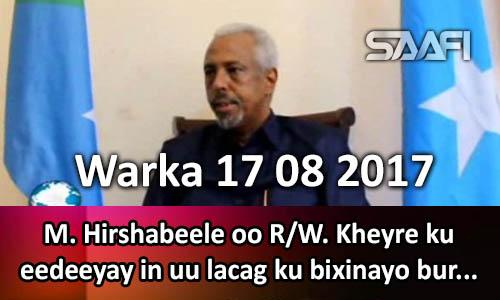 Photo of Warka 17 08 2017 M. Hirshabeele oo R.W. Kheyre ku eedeeyay in uu lacag ku bixinayo…