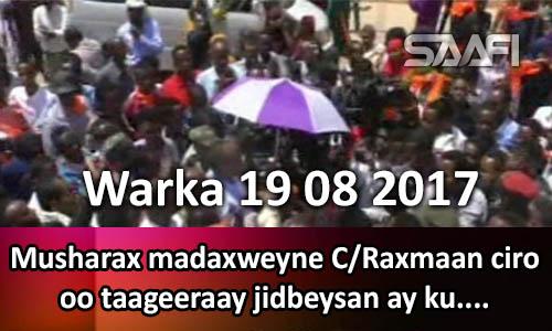 Photo of Warka 19 08 2017 Musharax madaxweyne C. Raxman Ciro oo taageerayaal jidbeysan ay…