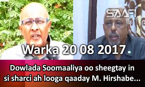 Photo of Warka 20 08 2017 Dowlada Soomaaliya oo sheegtay in si sharci ah looga qaaday M. Hirshabeele.