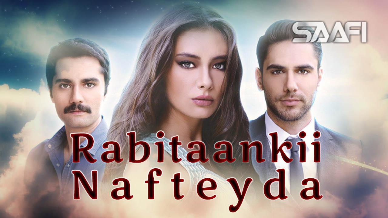 Photo of Rabitaankii nafteyda Musalsal Turki Af Soomaali