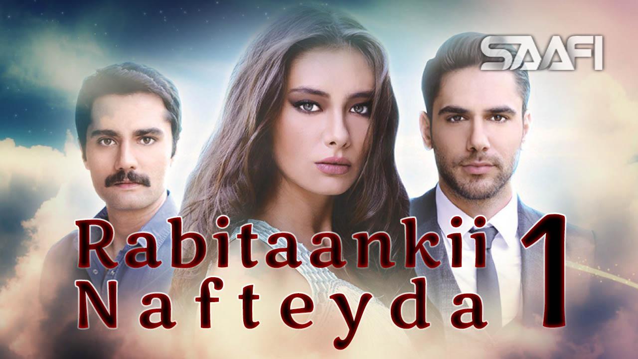 Photo of Rabitaankii nafteyda Part 1 Musalsal Turki Af Soomaali