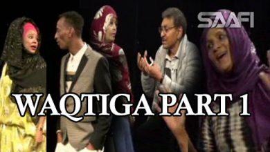Photo of Waqtiga & Wareerkiisa Part 1 Saafi Films Sheeko Gaaban oo qosol badan