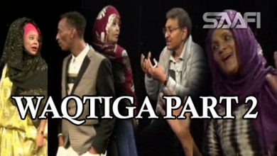 Photo of Waqtiga & Wareerkiisa Part 2 Saafi Films Sheeko Gaaban oo qosol badan.