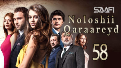 Photo of Noloshii qadhaadheyd Part 58 Musalsal Turki af Soomaali
