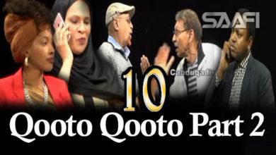Qooto Qooto Part 2 qeybta 10 aad Sheeko gaaban taxane ah