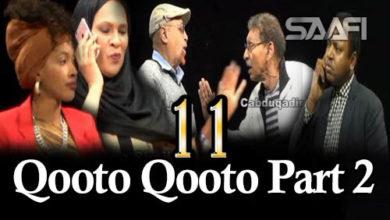 Photo of Qooto Qooto Part 2 qeybta 11 aad Sheeko gaaban taxane ah
