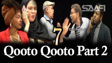 Photo of Qooto Qooto Part 2 qeybta 7-aad Sheeko gaaban taxane ah