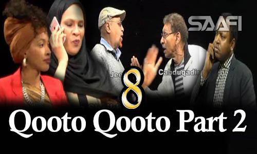 Qooto Qooto Part 2 qeybta 8-aad Sheeko gaaban taxane ah