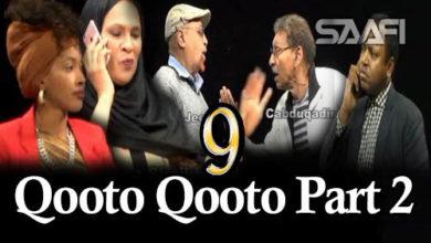 Photo of Qooto Qooto Part 2 qeybta 9-aad Sheeko gaaban taxane ah