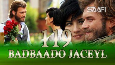 Badbaado Jaceyl Part 119 Jilaaga Muhanad Saafi Films Horn Cable