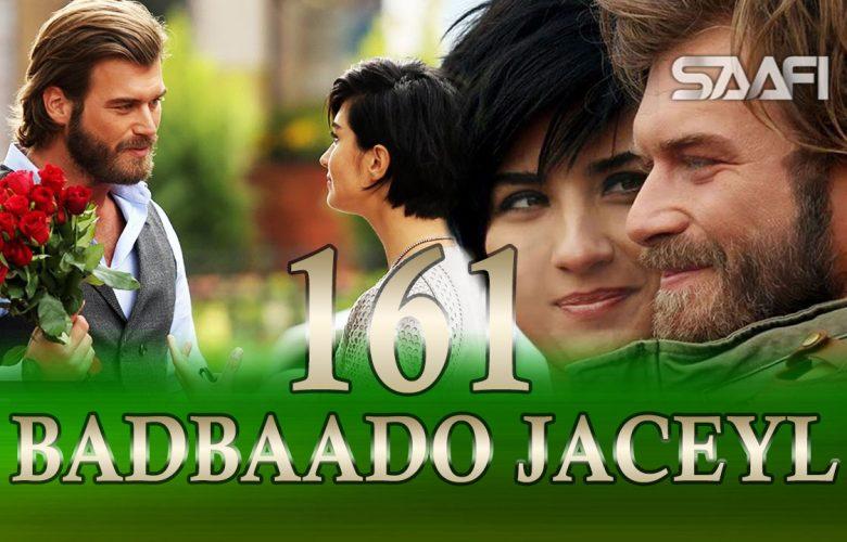 Badbaado Jaceyl Part 161 Jilaaga Muhanad Saafi Films Horn Cable Halkan riix oo daawo.