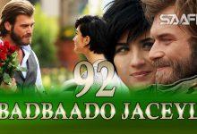 Badbaado Jaceyl Part 92 Jilaaga Muhanad Saafi Films Horn Cable