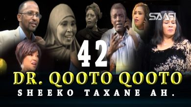 Photo of DR. Qooto Qooto Part 42 Sheeko taxane ah jilayaal badan.