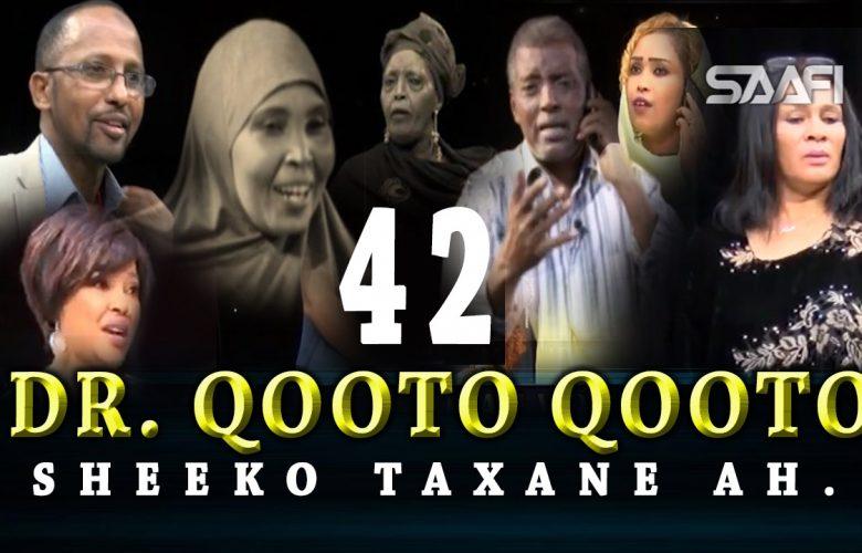 DR. Qooto Qooto Part 42 Sheeko taxane ah jilayaal badan.