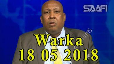 WARKA 18 05 2018 Roobab duufaano iyo dabeylo wata oo la sheegay in ay ku soo wajahanyihiin Soomaaliland & Puntland