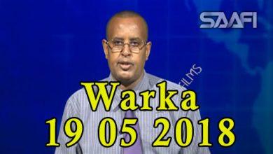 Photo of WARKA 19 05 2018 Roobab lixaad leh oo ka da'ay Berbera oo qasaaro naf & maal leh geystay & Reysalwasaaraha oo