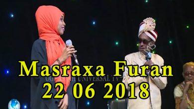 Masraxa furan 22 06 2018 Ajakis oo qosol & heeso soo bandhigay