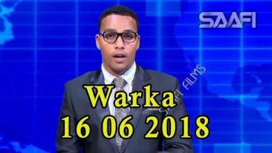 Photo of WARKA 16 06 2018 Risulwasaaraha Itoobiya oo Muqdisho yimid iyo Soomaaliya oo u saxiixday in uu maalgashto afar dekedood