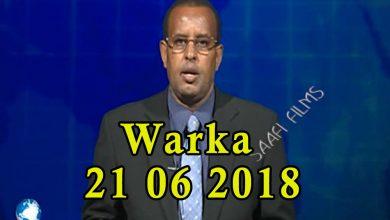 Photo of WARKA 21 06 2018 Dowlada Soomaaliya oo diiday in ay cusbooneysiiso heshiisyadii deeq bixiyayaasha ee Soomaaliland dhaqaalaha lagu siinayey