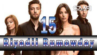 Riyadii rumowday Part 15 Musalsal Turki ah Halkan riix oo daawo