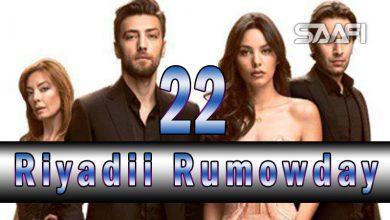 Riyadii rumowday Part 22 Musalsal Turki ah Halkan riix oo daawo