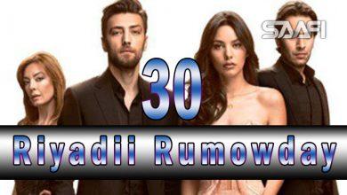 Riyadii rumowday Part 30 Musalsal Turki ah Halkan riix oo daawo