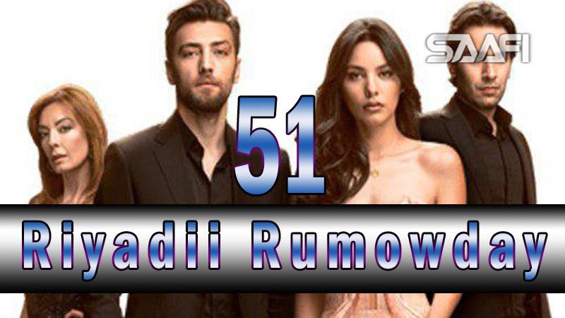 Riyadii rumowday Part 51 Musalsal Turki ah Halkan riix daawo