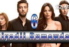Riyadii rumowday Part 6 Musalsal Turki ah Halkan riix oo daawo