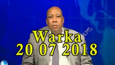 Photo of WARKA 20 07 2018 Gudiga amniga qaranka oo amar ku bixiyey in mudo 48 saac ah lagu furo wadooyinka magaalada Muqdisho