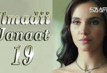 Ilmadii Janaat Part 19 – Musalsal Turki Af Soomaali