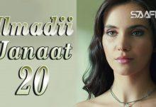 Ilmadii Janaat Part 20 – Musalsal Turki Af Soomaali