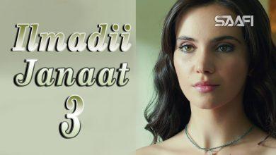 Photo of Ilmadii Janaat Part 3 – Musalsal Turki Af Soomaali