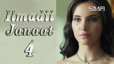 Photo of Ilmadii Janaat Part 4 – Musalsal Turki Af Soomaali