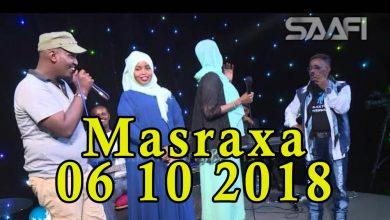 Photo of MASRAXA FURAN 06 10 2018 Majaajilo qosol iyo dhalinyaro codkooda iyo heesahooda tijaabinaya
