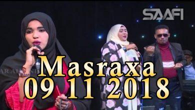 Photo of MASRAXA FURAN 09 11 2018 Majaajilo qosol iyo dhalinyaro codkooda iyo heesahooda tijaabinaya