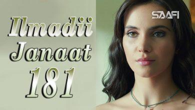 Photo of Ilmadii Janaat Part 181 – Musalsal Turki Af Soomaali