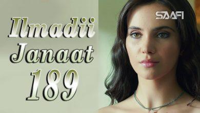 Photo of Ilmadii Janaat Part 189 – Musalsal Turki Af Soomaali