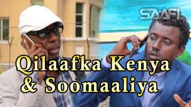 Sheeko Gaaban Qilaafka Kenya & Soomaaliya Saafi Films Universal Tv