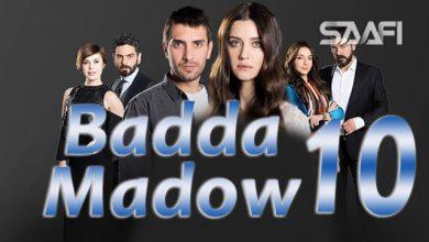 Badda madow Part 10 Musalsal qiso aad u macaan leh