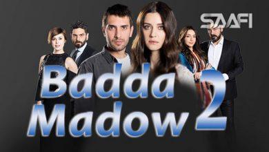 Badda madow Part 2 Musalsal qiso aad u macaan leh