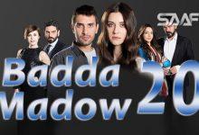 Badda madow Part 20 Musalsal qiso aad u macaan leh